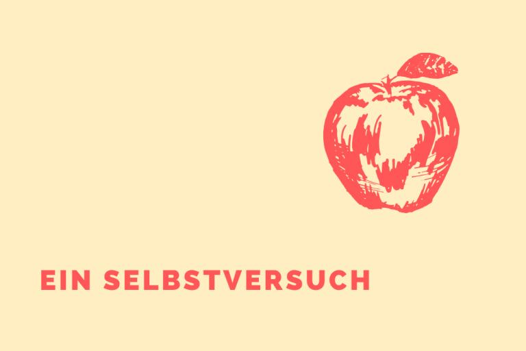 """Eine roter Apfel auf gelbem Hintergrund mit der Aufschrift: """"Ein Selbstversuch""""."""